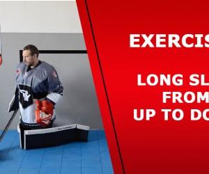 Ball hockey goalie – Exercise 5 – Long slide from Up to Down